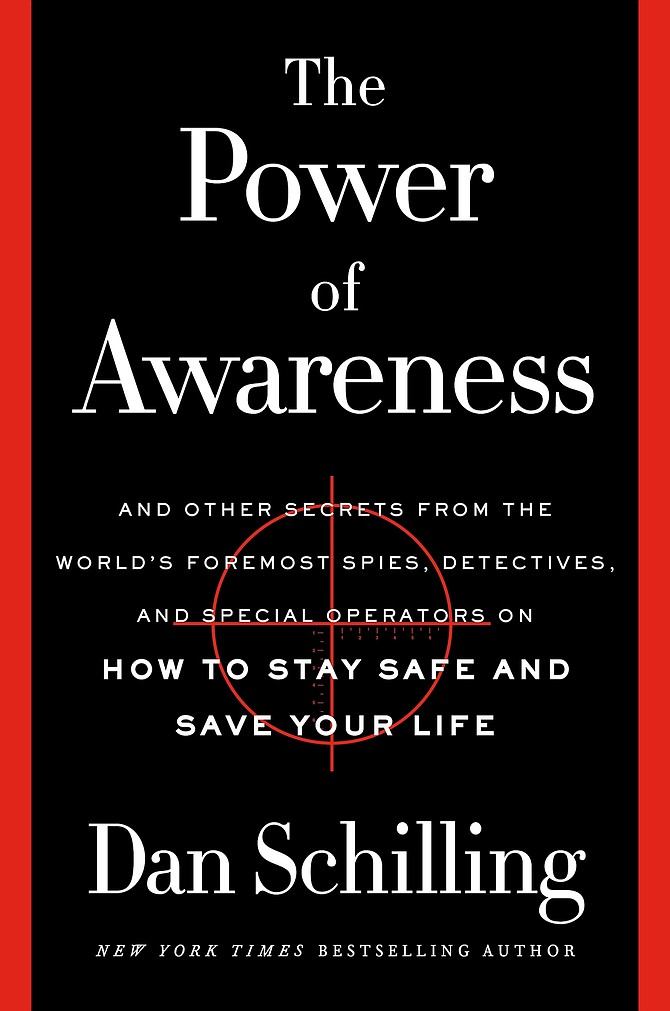 """""""The Power of Awareness: And Other Secrets from the World's Foremost Spies, Detectives, and Special Operators on How to Stay Safe and Save Your Life"""""""