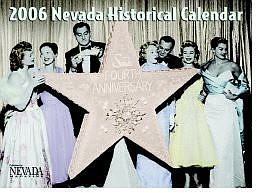 The 2006 Nevada Magazine Historical Calendar will be on sale for $6 - nearly half price - during the Nevada Days celebration, beginning Oct. 24.