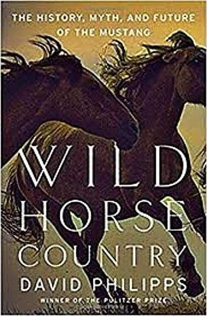Wild Horse Country: The History, Myth, and Future of the Mustang by David Philipps