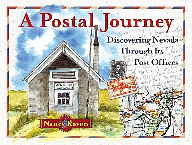 A Postal Journey: Discovering Nevada Through Its Post Offices by Nancy Raven